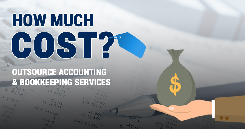 How Much Does It Cost to Outsource Accounting and Bookkeeping Services