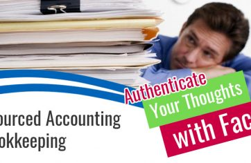 Outsourced Accounting & Bookkeeping; Authenticate Your Thoughts with Facts